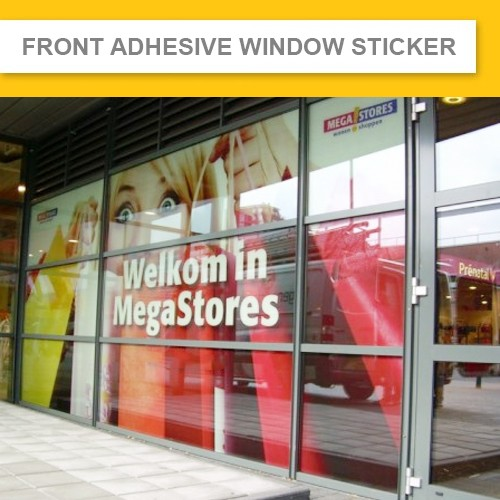 Front Adhesive Window Sticker (Indoor & Outdoor)  3 Years  (Minimum order $70+gst)